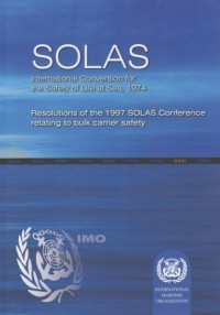 "SOLAS: ""Safety of Life at Sea"" ""Seguridad de la vida en el Mar"""